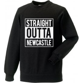 Straight Outta Newcastle Sweatshirt