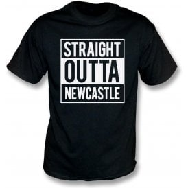 Straight Outta Newcastle T-Shirt