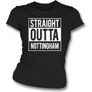 Straight Outta Nottingham (Notts County) Womens Slim Fit T-Shirt