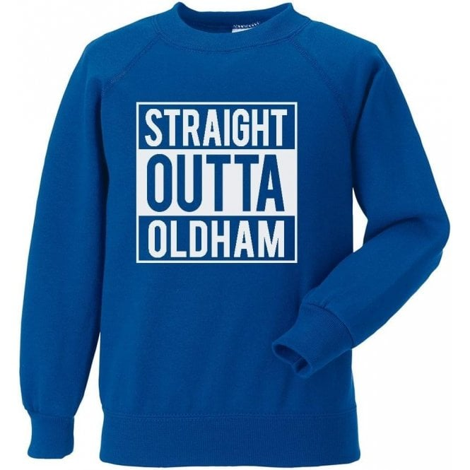 Straight Outta Oldham Sweatshirt
