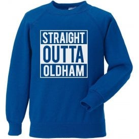Straight Outta Oldham Sweatshirt