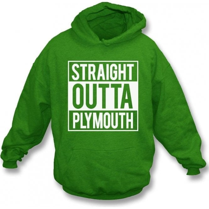 Straight Outta Plymouth Hooded Sweatshirt