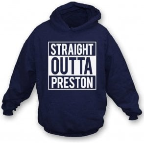 Straight Outta Preston Hooded Sweatshirt