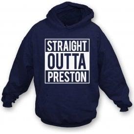 Straight Outta Preston Hooded Sweatshirt