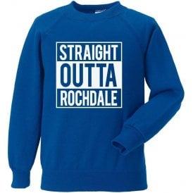 Straight Outta Rochdale Sweatshirt