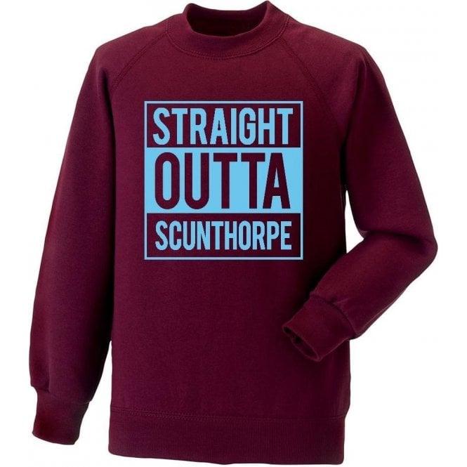 Straight Outta Scunthorpe Sweatshirt
