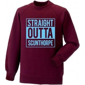 Straight Outta Scunthorpe Sweatshirt