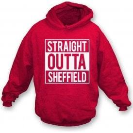 Straight Outta Sheffield (United) Hooded Sweatshirt