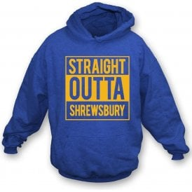 Straight Outta Shrewsbury Hooded Sweatshirt