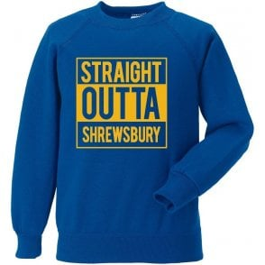 Straight Outta Shrewsbury Sweatshirt