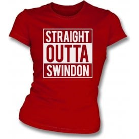 Straight Outta Swindon Womens Slim Fit T-Shirt