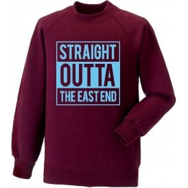 Straight Outta The East End (West Ham) Sweatshirt