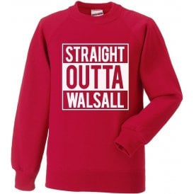 Straight Outta Walsall Sweatshirt
