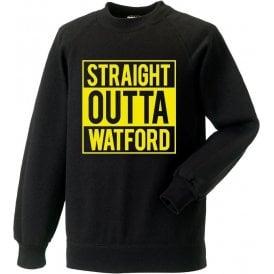 Straight Outta Watford Sweatshirt