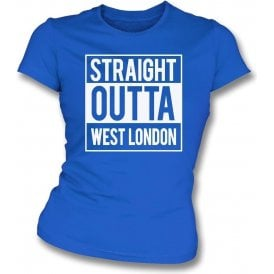 Straight Outta West London (QPR) Womens Slim Fit T-Shirt