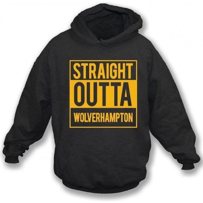 Straight Outta Wolverhampton Hooded Sweatshirt
