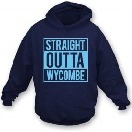 Straight Outta Wycombe Hooded Sweatshirt