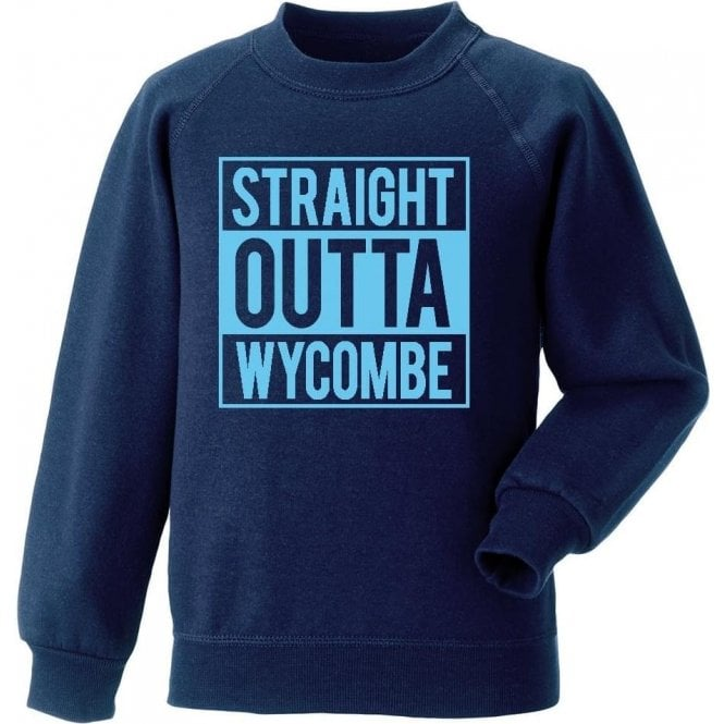 Straight Outta Wycombe Sweatshirt