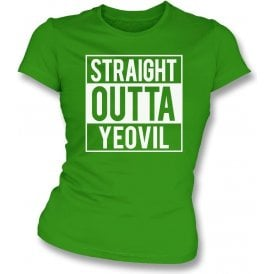 Straight Outta Yeovil Womens Slim Fit T-Shirt