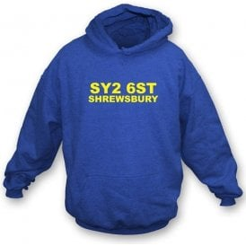 SY2 6ST Shrewsbury Hooded Sweatshirt (Shrewsbury Town)