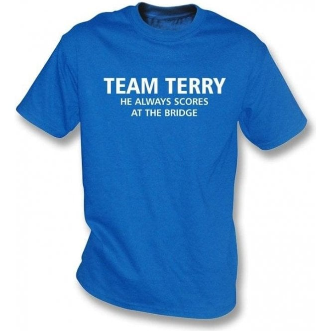 Team Terry (He always scores at The Bridge) T-shirt