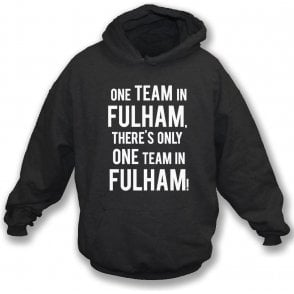 There's Only One Team In Fulham Hooded Sweatshirt