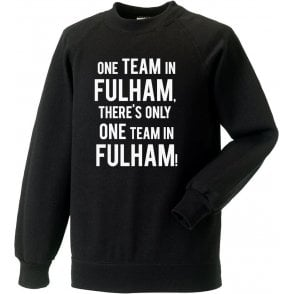 There's Only One Team In Fulham Sweatshirt