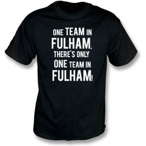 There's Only One Team In Fulham T-Shirt