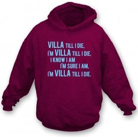 Villa Till I Die Hooded Sweatshirt (Aston Villa Chant)