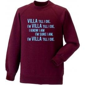 Villa Till I Die Sweatshirt (Aston Villa Chant)