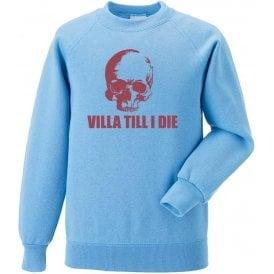 (Aston) Villa Till I Die (Skull) Sweatshirt