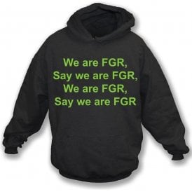 We Are FGR (Forest Green Rovers) Hooded Sweatshirt