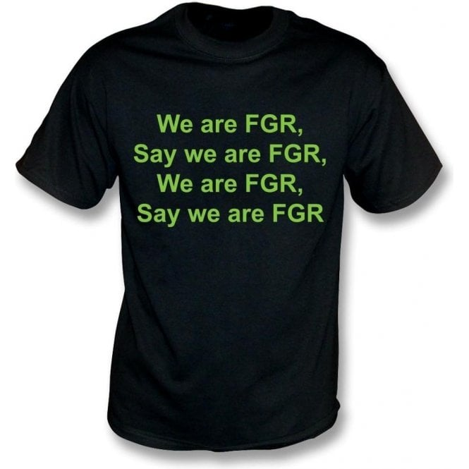 We Are FGR (Forest Green Rovers) T-Shirt
