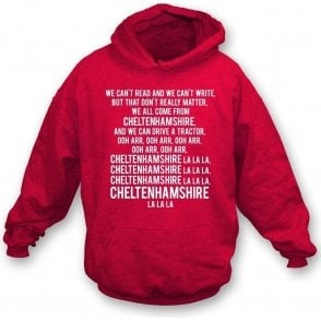 We Can't Read (Cheltenham Town) Hooded Sweatshirt