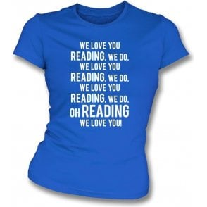 We Love You Reading Womens Slim Fit T-Shirt