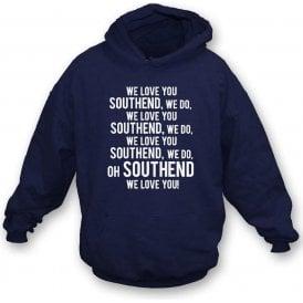 We Love You Southend Hooded Sweatshirt)