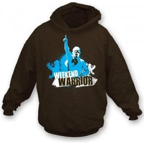 Weekend Warrior hooded sweatshirt
