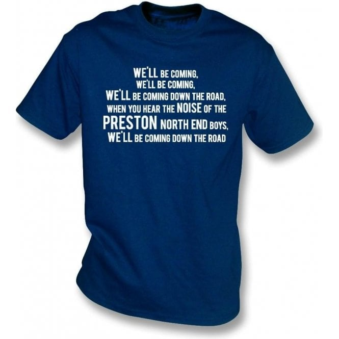 We'll Be Coming T-Shirt (Preston North End)
