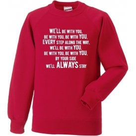 We'll Be With You Sweatshirt (Stoke City)