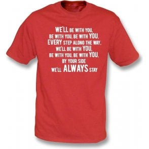 We'll Be With You T-Shirt (Stoke City)