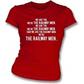 We're The Railway Men (Crewe Alexandra) Womens Slim Fit T-Shirt