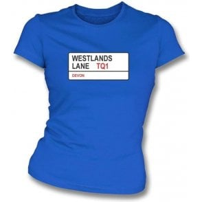 Westlands Lane TQ1 Women's Slimfit T-Shirt (Torquay United)