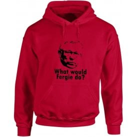 What Would Fergie Do? Hooded Sweatshirt