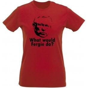 What Would Fergie Do? Womens Slim Fit T-Shirt