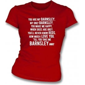 You Are My Barnsley Womens Slim Fit T-Shirt