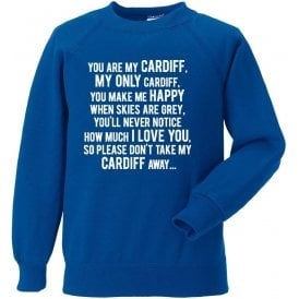 You Are My Cardiff Sweatshirt