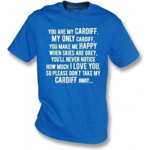 You Are My Cardiff T-Shirt