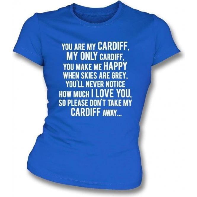 You Are My Cardiff Womens Slim Fit T-Shirt