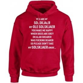 You Are My Solskjaer (Manchester United) Hooded Sweatshirt