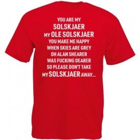 You Are My Solskjaer (Manchester United) T-Shirt
